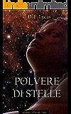 Polvere di stelle: Gli ultimi giorni (Infiniti mondi Vol. 2)