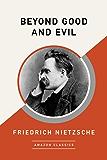 Beyond Good and Evil (AmazonClassics Edition)