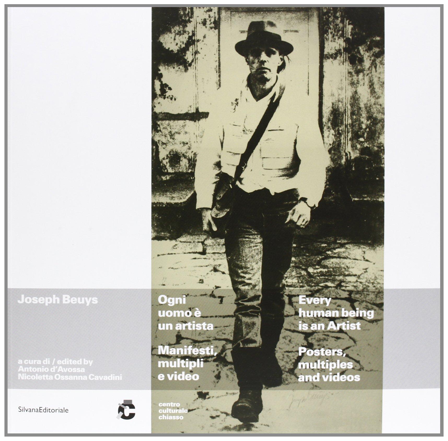 Joseph Beuys. Ogni uomo è un artista. Manifesti, multipli e video. Catalogo della mostra (Chiasso, 25 maggio-15 luglio 2012). Ediz. italiana e inglese (Inglese) Copertina flessibile – 18 apr 2013 A. D' Avossa N. Ossanna Cavadini Silvana 8836624014
