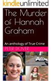 The Murder of Hannah Graham: An anthology of True Crime
