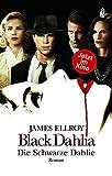 Black Dahlia - Die schwarze Dahlie: Roman zum Film (Das L.A.-Quartett, Band 1)