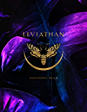 LEVIATHAN: Sacred Scriptures - Awakening The Feminine Codes To Creation Through The Body