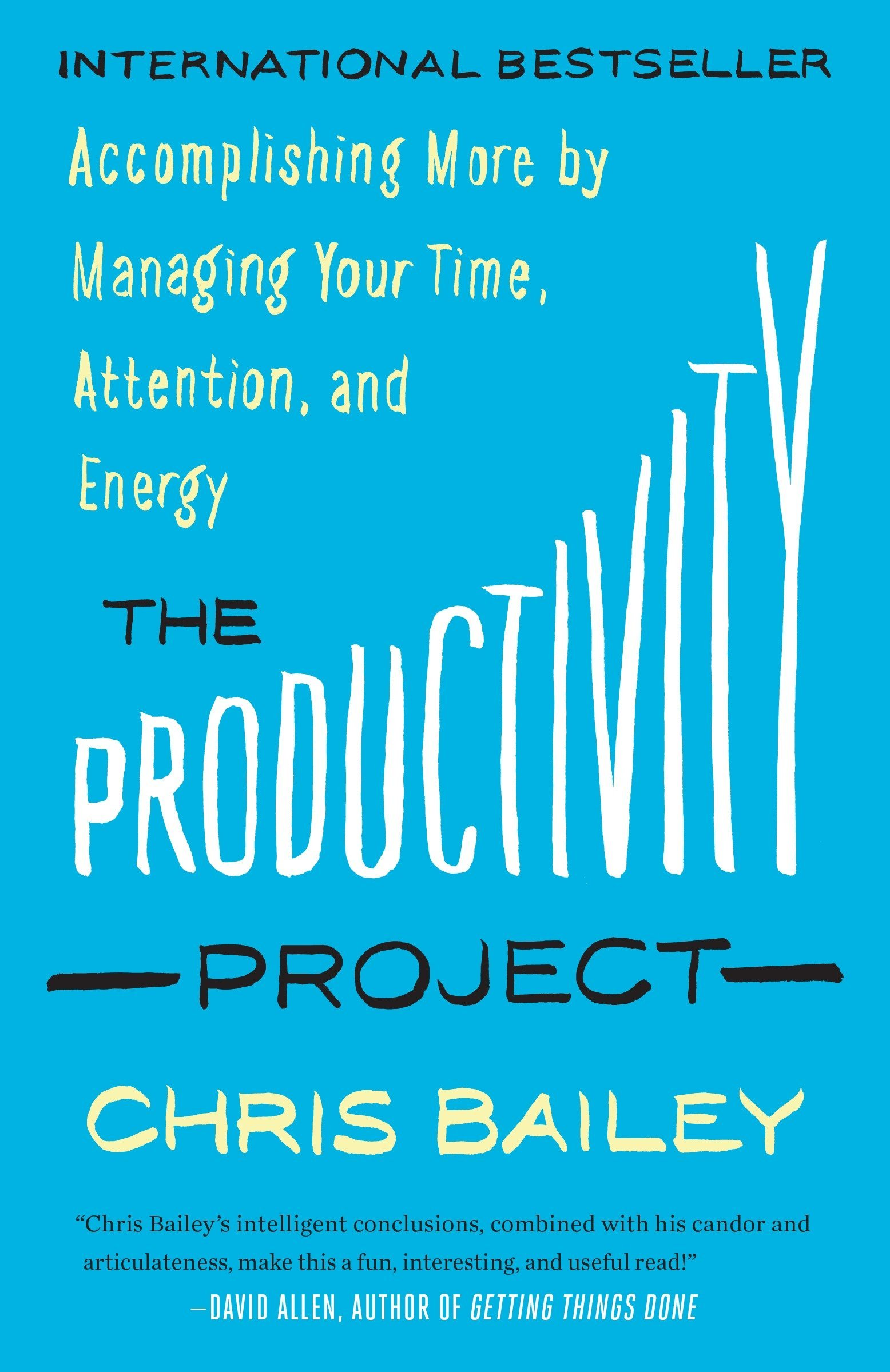Read Online The Productivity Project: Accomplishing More by Managing Your Time, Attention, and Energy pdf