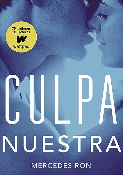 Culpa nuestra (Culpables 3) eBook: Ron, Mercedes: Amazon.es ...