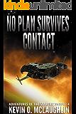 No Plan Survives Contact (Adventures of the Starship Satori Book 4)