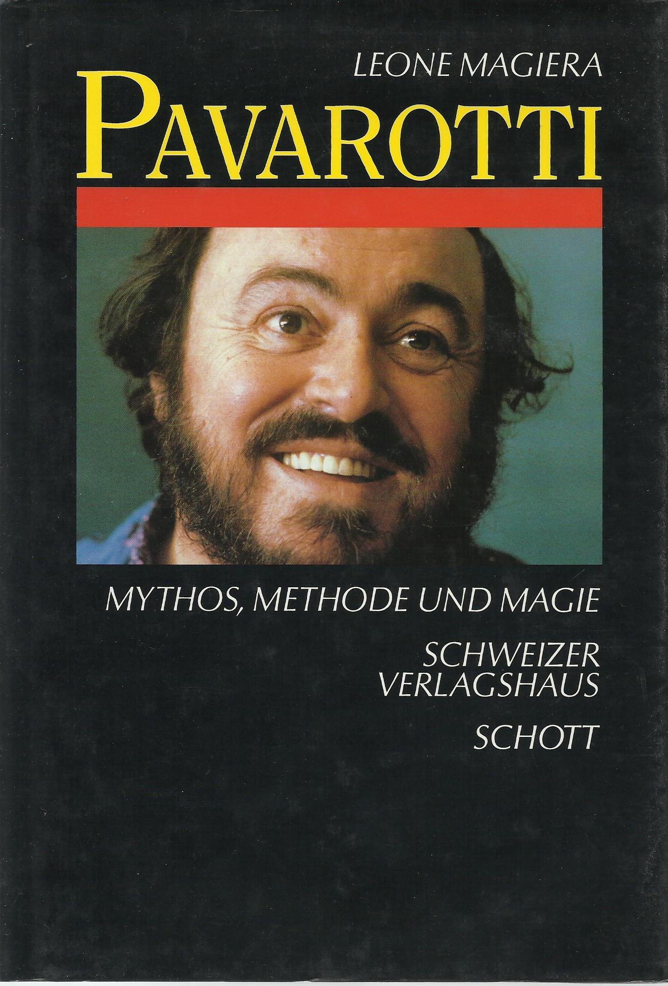 Pavarotti. Mythos, Methode und Magie