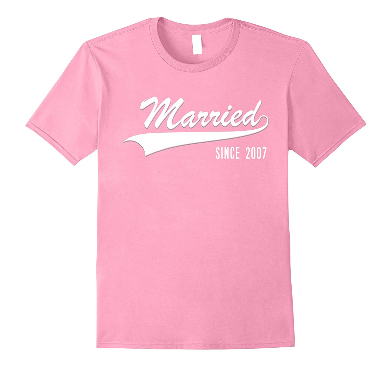 10th Wedding Anniversary gift shirt Married since 2007 shirt-PL