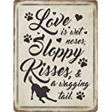 """American Wit Quality Metal Signs, Love Is Wet Noses Sloppy Kisses Wagging Tail, Funny Novelty High Grade Aluminum Sign for Dog Lovers Pet Owners Home and Shop Decoration, Vintage Design, 12"""" x 9"""""""