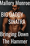 Big Daddy Sinatra: Bringing Down the Hammer