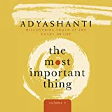 The Most Important Thing, Volume 1: Discovering Truth at the Heart of Life