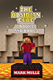 The Obsidian Cube, Book Two and Book Three (An Unofficial Minecraft Book for Kids Age 9-12)