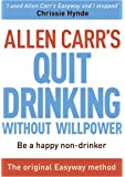 Stop Drinking Now (Allen Carr's Easyway)