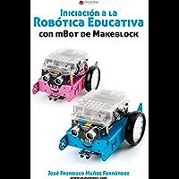 Iniciación a la Robótica Educativa con mBot de Makeblock