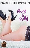 Plump & Pretty: A Curvy Girl Romance (Big & Beautiful Book 6)