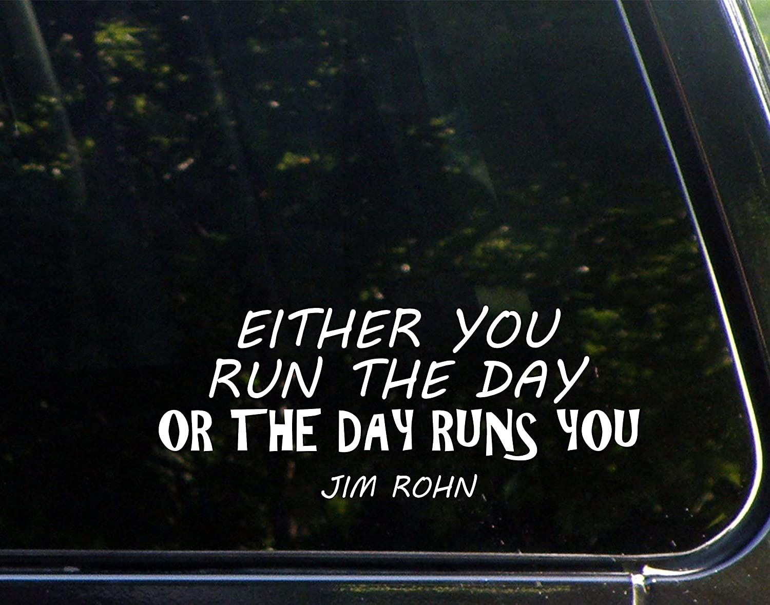 Either You Run The Day Or The Day Runs You - Jim Rohn (8-3/4 ...