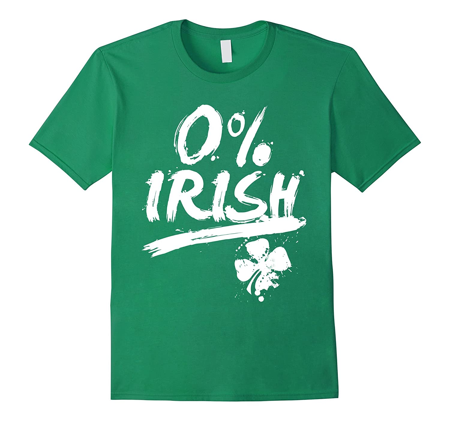 0 Zero Percent Irish - Funny St Patricks Day Party T-Shirt-TD
