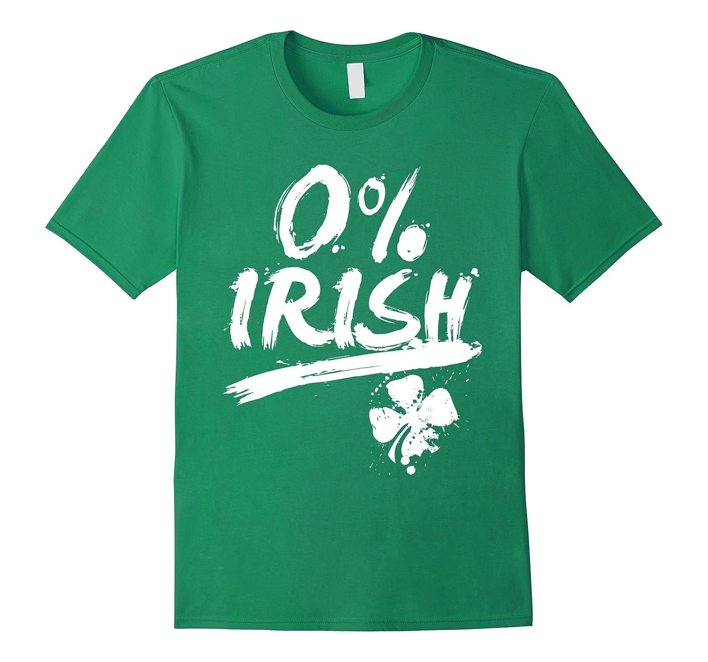 0 Zero Percent Irish - Funny St Patricks Day Party T-Shirt-TD