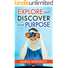 Explore and Discover Your Purpose: 6 Steps to Uncover Your Dream Career (English Edition)