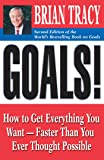 Goals: How to Get Everything You Want -- Faster Than You Ever Thought Possible (2nd Edition)