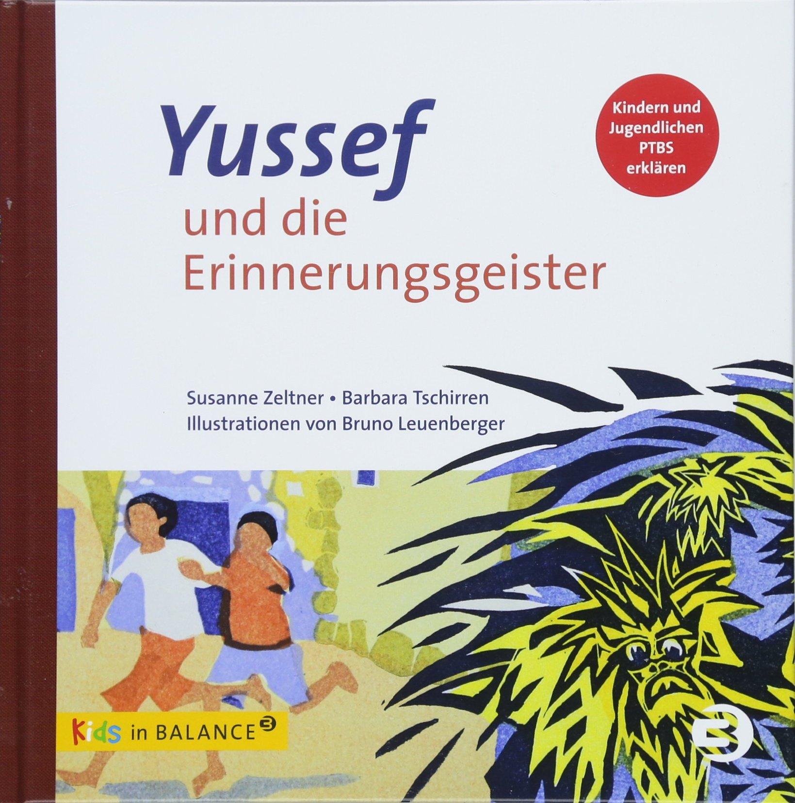 Yussef und die Erinnerungsgeister: Kindern und Jugendlichen PTBS erklären (kids in BALANCE)