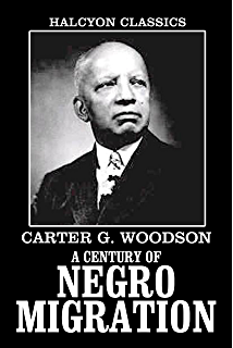 Amazon a carter g woodson reader ebook carter g woodson a century of negro migration and other works by carter g woodson unexpurgated edition fandeluxe Image collections