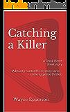 Catching a Killer: A Frank Knott short story (A bounty hunter/P.I. mystery series -- crime suspense thriller) (Frank Knott Crime/Adventure Series Book 5)
