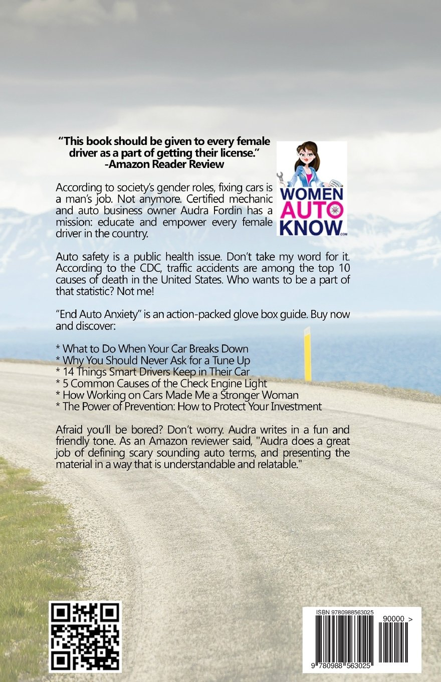 Amazon.com: End Auto Anxiety: No Fear Car Repair and Maintenance for Busy  Women (Volume 1) (9780988563025): Audra Fordin: Books
