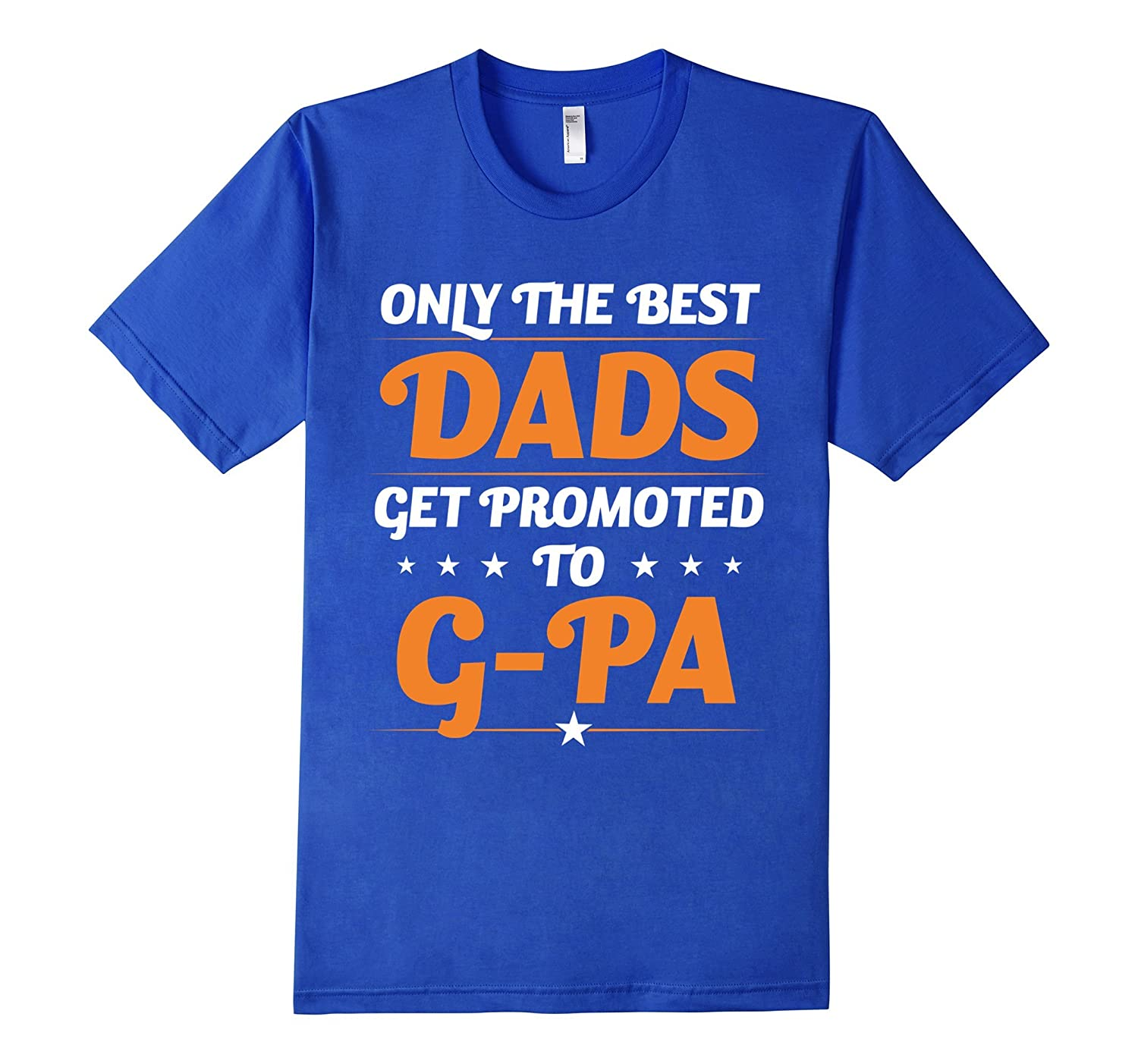 Best Dads Get Promoted To G Pa T-shirt-TH