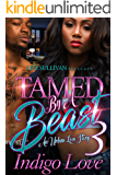 Tamed by a Beast 3: An Urban Love Story