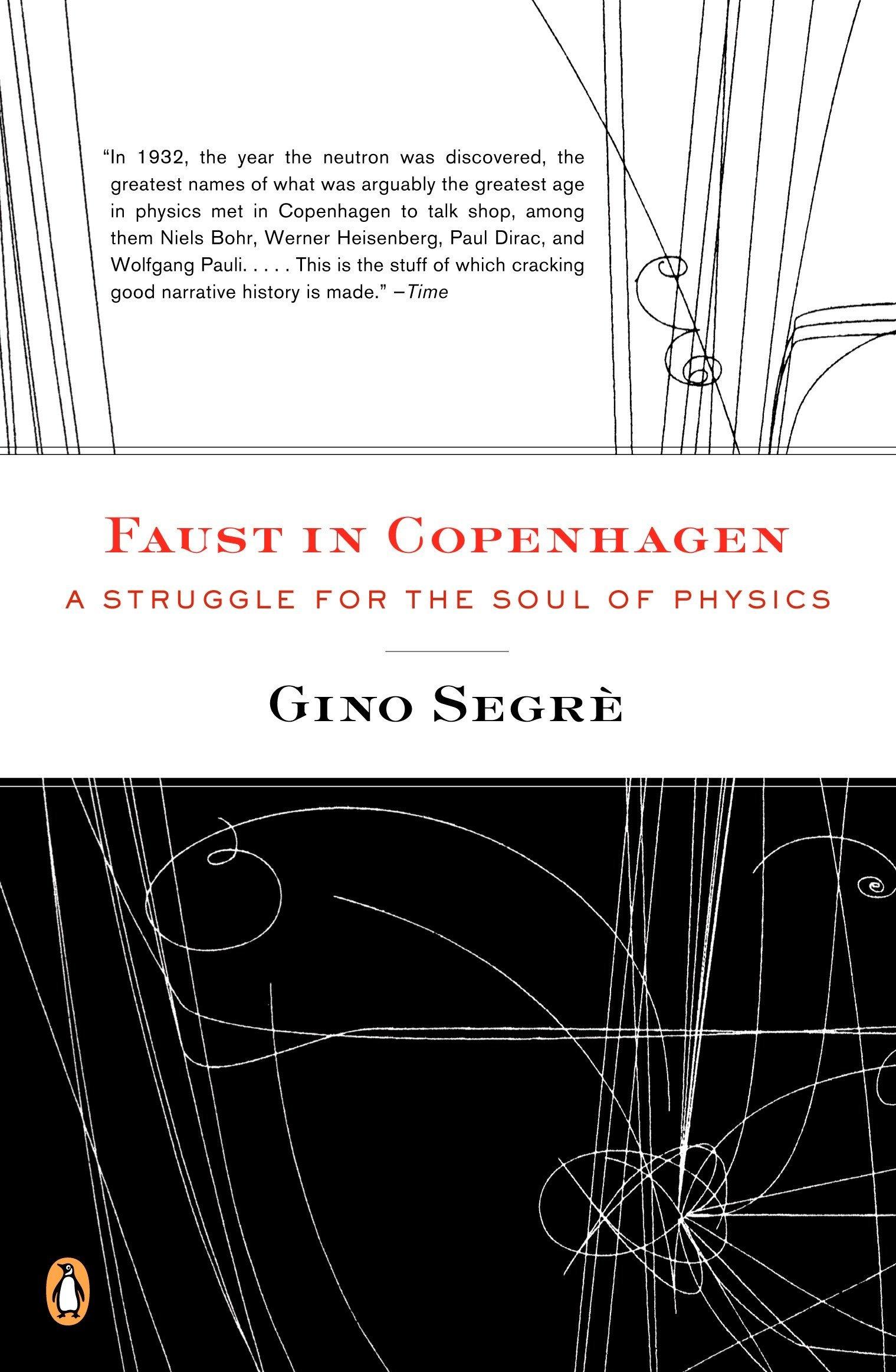 faust in copenhagen a struggle for the soul of physics gino segre