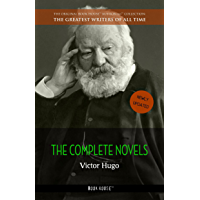 Victor Hugo: The Complete Novels (The Greatest Writers of All Time Book 15)