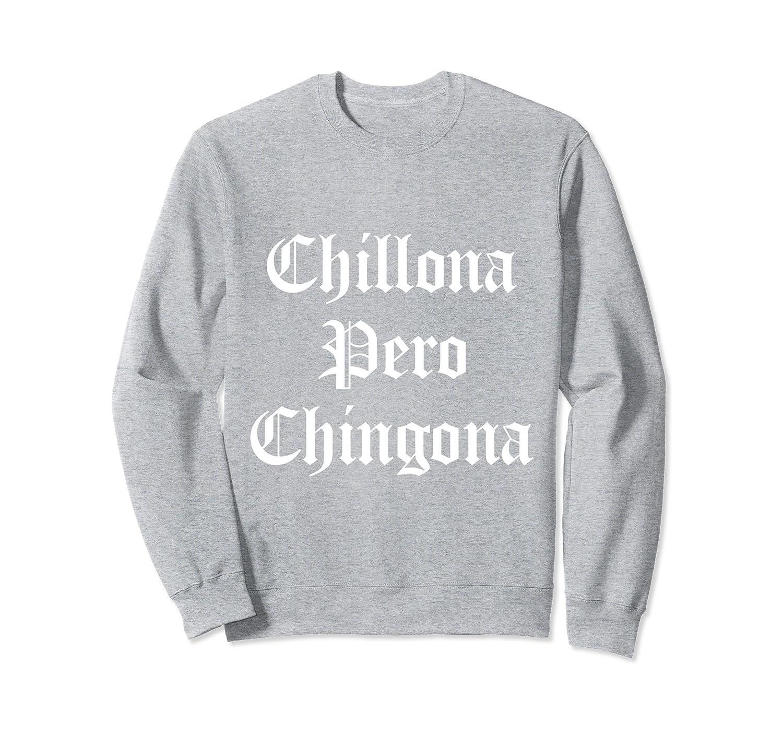 Chillona Pero Chingona Unisex Hoodie