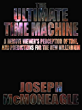 The Ultimate Time Machine (English Edition)
