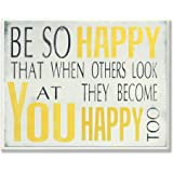 Stupell Home Décor Be So Happy Typography Wall Plaque, 10 x 0.5 x 15, Proudly Made in USA