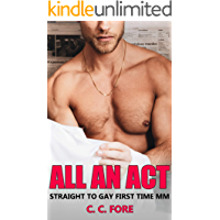 All An Act: A Straight To Gay First Time MM Erotic Story book cover