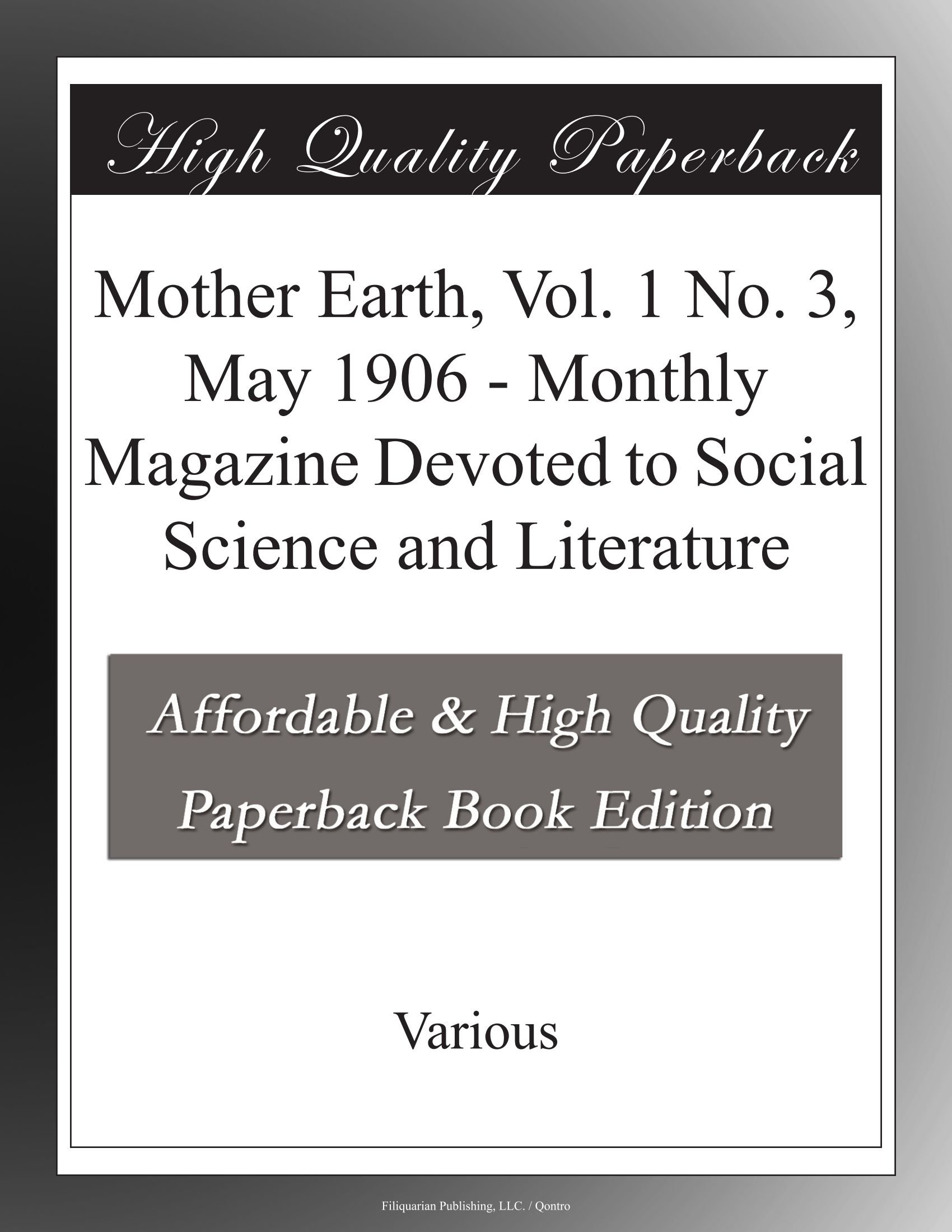 Read Online Mother Earth, Vol. 1 No. 3, May 1906 - Monthly Magazine Devoted to Social Science and Literature PDF