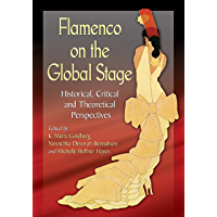Flamenco on the Global Stage: Historical, Critical and Theoretical Perspectives book cover