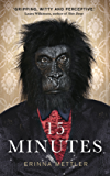 Fifteen Minutes: A short story collection