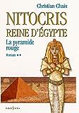 Nitocris, Reine d'Egypte, t.II : La Pyramide Rouge (Editions 1 - Grands Romans Historiques)