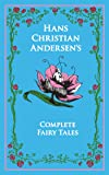 Hans Christian Andersen's Complete Fairy Tales (Leather-bound Classics)