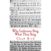 Why Lutherans Sing What They Sing book cover