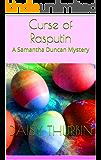 Curse of Rasputin: A Samantha Duncan Mystery (Samantha Duncan Mysteries Book 1)