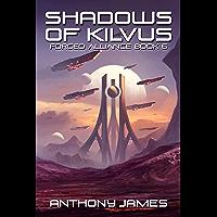 Shadows of Kilvus (Forged Alliance Book 6)
