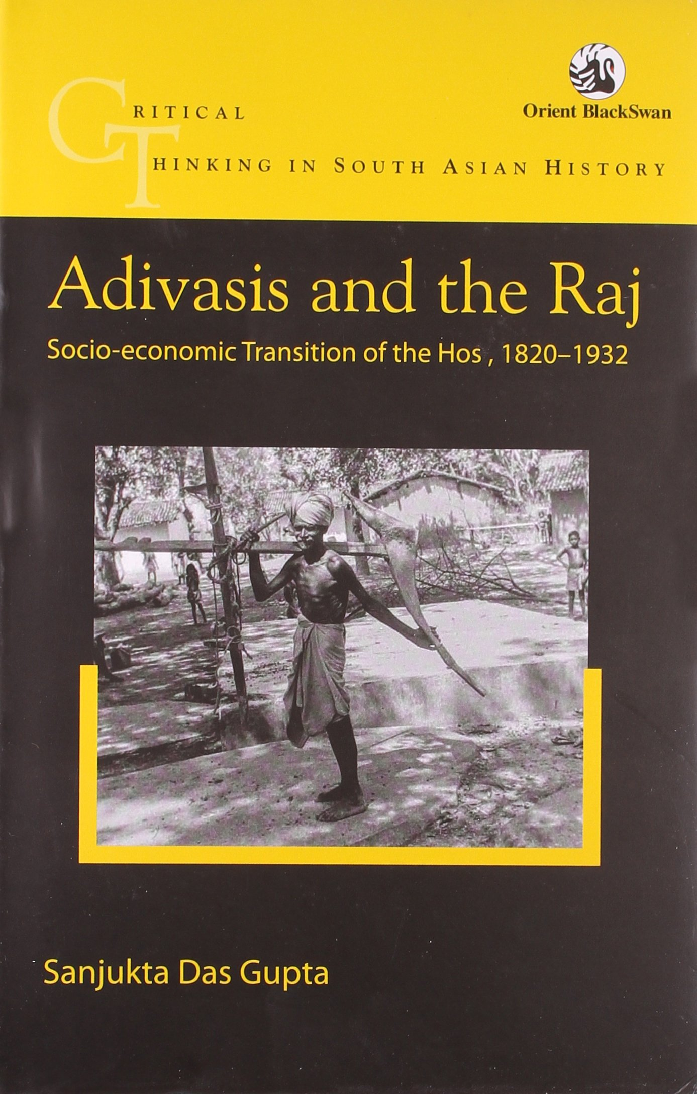 Adivasis and the Raj (Critical Thinking in South Asian History) pdf epub