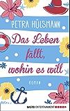 Das Leben fällt, wohin es will: Roman (German Edition)