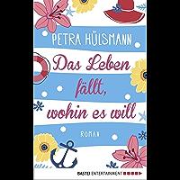 Das Leben fällt, wohin es will: Roman (Hamburg-Reihe 4)