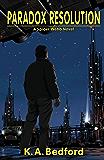 Paradox Resolution ((A Spider Webb Novel) Book 2)