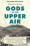 Gods of the Upper Air: How a Circle of Renegade Anthropologists Reinvented Race, Sex, and Gender in the Twentieth…