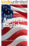 THE ART OF SPEAKING AMERICAN ENGLISH (English Edition)