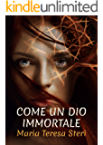 Come un dio immortale